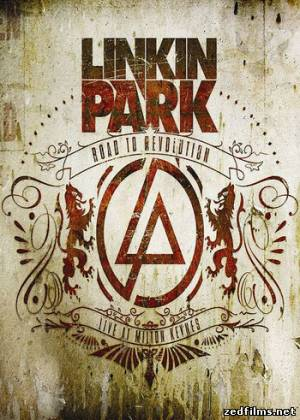 скачать Концерт Linkin Park в Милтон Кейнз / Linkin Park: Road to Revolution (Live at Milton Keynes) (2008) DVDRip бесплатно